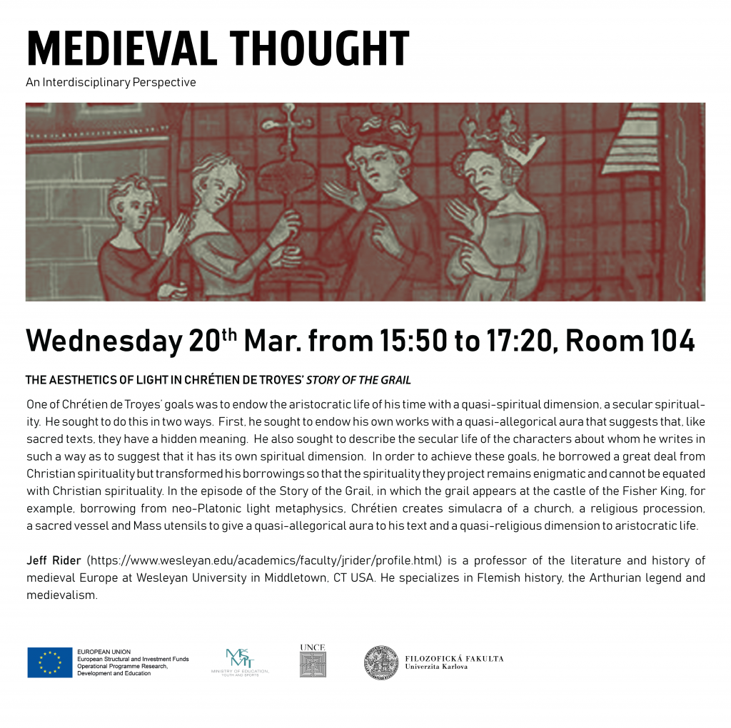 "Medieval Thought: The Aesthetics of Light in Chrétien de Troyes' ""Story of the Grail"" @ Faculty of Arts - main building, room 104"