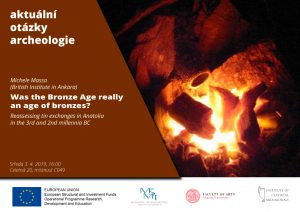 M. Massa: Was the Bronze Age really an age of bronzes? Reassessing tin exchanges in Anatolia in the 3rd and 2ndmillennia BC @ C49 | Hlavní město Praha | Czechia