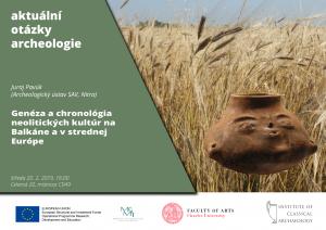 J. Pavúk: Genéza a chronológia neolitických kultúr na Balkáne a v strednej Európe @ C49 | Hlavní město Praha | Czechia