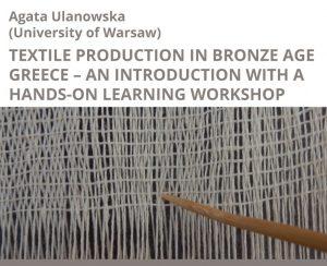 A. Ulanowska: Textile Production in Bronze Age Greece - An Introduction with a Hands-on Learning Workshop @ Kampus Hybernská, budova D, 3. patro | Hlavní město Praha | Česko