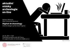 "B. Weissová ""Digital Archaeology: Inherent Dangers of the Great Progress."""